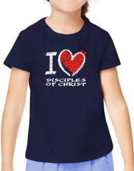 I love Disciples Of Christ chalk style T-Shirt Girls Youth
