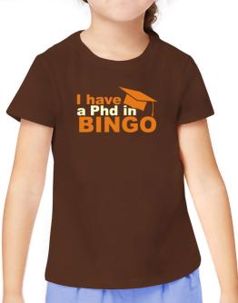 I Have A Phd In Bingo T-Shirt Girls Youth