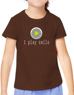 I Play Cello T-Shirt Girls Youth