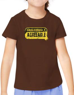 Dangerously Agreeable T-Shirt Girls Youth