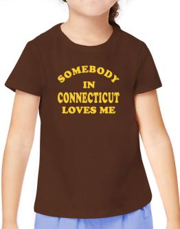 Somebody Connecticut T-Shirt Girls Youth