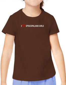 I love Episcopalians Girls T-Shirt Girls Youth