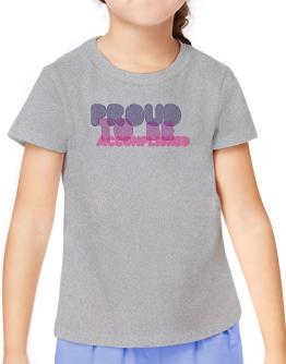 Proud To Be Accomplished T-Shirt Girls Youth