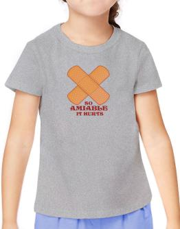 So Amiable It Hurts T-Shirt Girls Youth
