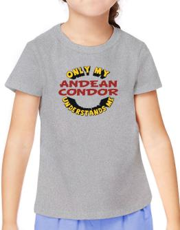 Only My Andean Condor Understands Me T-Shirt Girls Youth