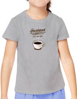 Instant Aviation Officer, just add coffee T-Shirt Girls Youth