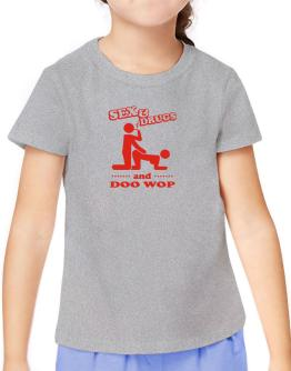 Sex & Drugs And Doo Wop T-Shirt Girls Youth
