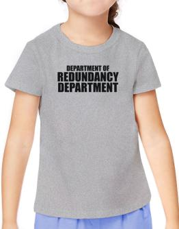 Department Of Redundancy Department T-Shirt Girls Youth