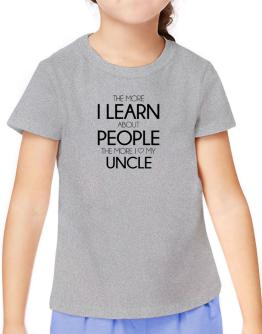 The more I learn about people the more I love my Auncle T-Shirt Girls Youth