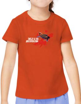 There Is No Justification T-Shirt Girls Youth
