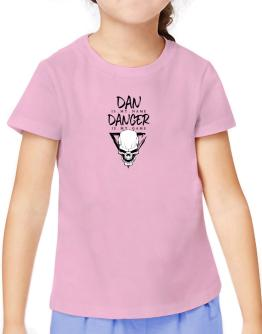 Dan is my name danger is my game 2 T-Shirt Girls Youth