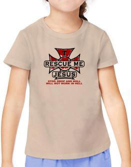 """"""" Rescue me Jesus """" T-Shirt Girls Youth"""