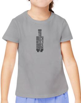 Drinking Too Much Water Is Harmful. Drink Broken Down Golf Cart T-Shirt Girls Youth