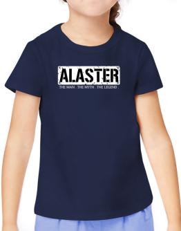 Alaster : The Man - The Myth - The Legend T-Shirt Girls Youth