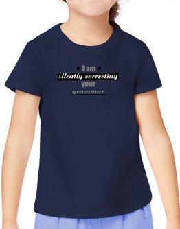 I am silently correcting your grammar T-Shirt Girls Youth