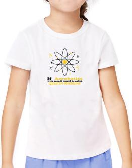 If Aerobatics Were Easy, It Would Be Called Quantum Mechanics T-Shirt Girls Youth