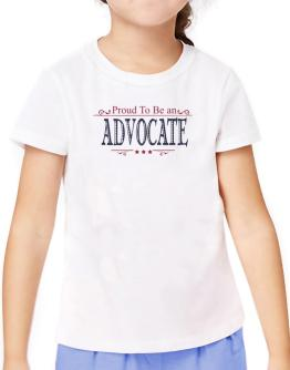Proud To Be An Advocate T-Shirt Girls Youth
