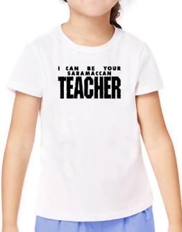 I Can Be You Saramaccan Teacher T-Shirt Girls Youth