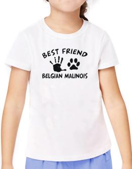 My Best Friend Is My Belgian Malinois T-Shirt Girls Youth