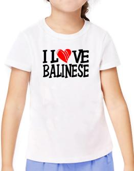 I Love Balinese - Scratched Heart T-Shirt Girls Youth
