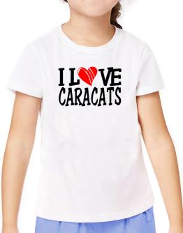 I Love Caracats - Scratched Heart T-Shirt Girls Youth