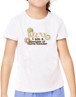 Relax, I Am A Disciples Of Chirst Member T-Shirt Girls Youth