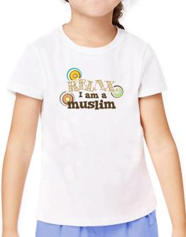 Relax, I Am A Muslim T-Shirt Girls Youth