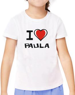 I Love Paula T-Shirt Girls Youth