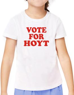 Vote For Hoyt T-Shirt Girls Youth