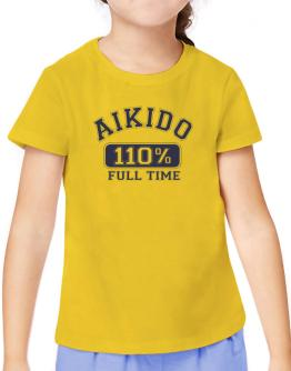 Aikido 110 % Full Time T-Shirt Girls Youth