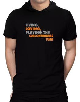 Living Loving Playing The Subcontrabass Tuba Hooded T-Shirt - Mens