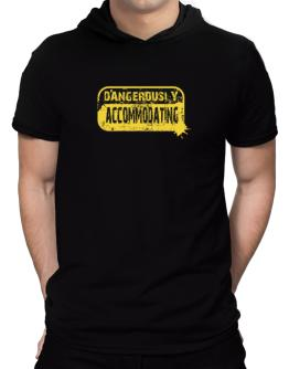 Dangerously Accommodating Hooded T-Shirt - Mens