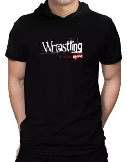 Wrestling Is In My Blood Hooded T-Shirt - Mens