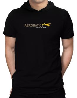 """ Aerobatics - Only for the brave "" Hooded T-Shirt - Mens"