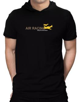 """ Air Racing - Only for the brave "" Hooded T-Shirt - Mens"