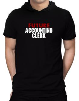Future Accounting Clerk Hooded T-Shirt - Mens