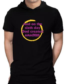 And On The Sixth Day God Created Amadeus Hooded T-Shirt - Mens