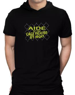 Aide By Day, Cage Fighter By Night Hooded T-Shirt - Mens
