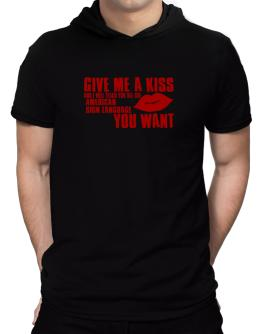 Give Me A Kiss And I Will Teach You All The American Sign Language You Want Hooded T-Shirt - Mens