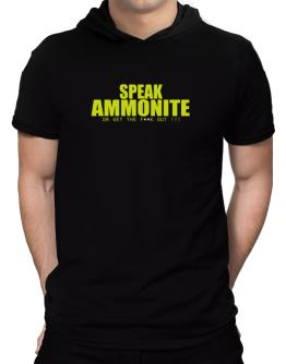 Speak Ammonite, Or Get The Fxxk Out ! Hooded T-Shirt - Mens