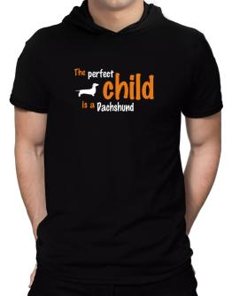 The Perfect Child Is A Dachshund Hooded T-Shirt - Mens