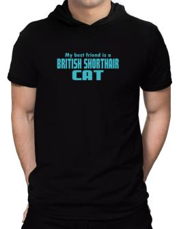 My Best Friend Is A British Shorthair Hooded T-Shirt - Mens