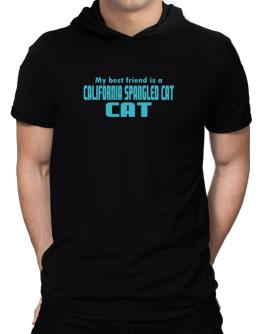 My Best Friend Is A California Spangled Cat Hooded T-Shirt - Mens