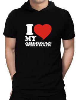 I Love My American Wirehair Hooded T-Shirt - Mens