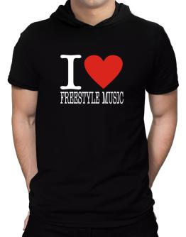 I Love Freestyle Music Hooded T-Shirt - Mens