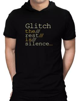 Glitch The Rest Is Silence... Hooded T-Shirt - Mens