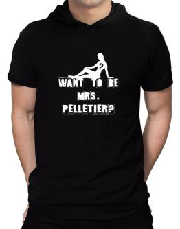 Want To Be Mrs. Pelletier? Hooded T-Shirt - Mens