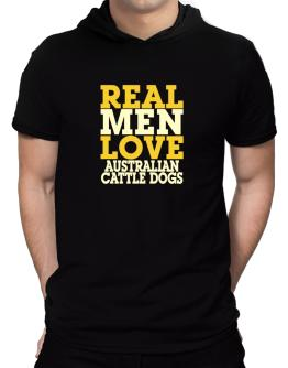 Real Men Love Australian Cattle Dogs Hooded T-Shirt - Mens