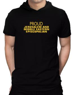Proud Jerusalem And Middle Eastern Episcopalian Hooded T-Shirt - Mens