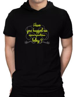 Have You Hugged An Episcopalian Today? Hooded T-Shirt - Mens